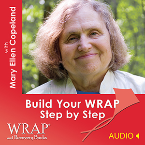 Build Your WRAP Step by Step with Mary Ellen Copeland